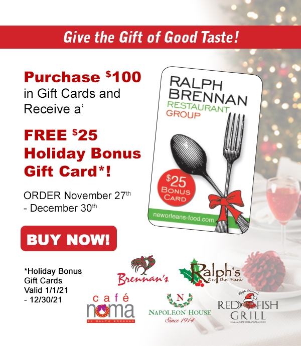 Give the Gift of Good Taste.  Purchase $100 in Gift Cards and get FREE $25 Bonus Card